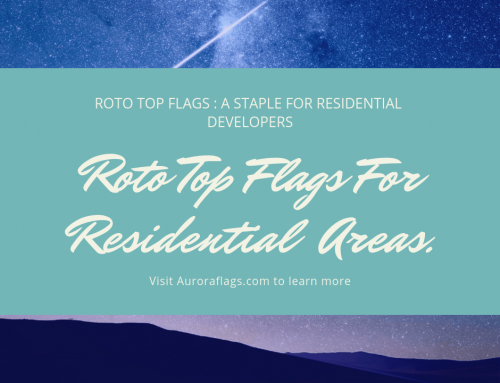 Roto Top Flags: A Staple for Residential Developers