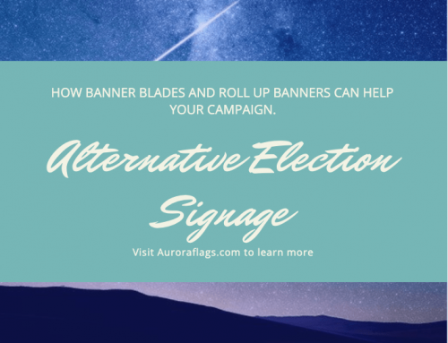 How Banner Blades and Roll Up Banners Can Help your Election Campaign